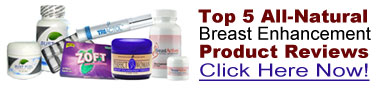 Click here for Top 5 Breast Enhancement Products