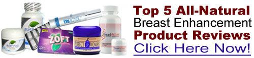 Click Here To For Top 5 Breast Enhancement Products